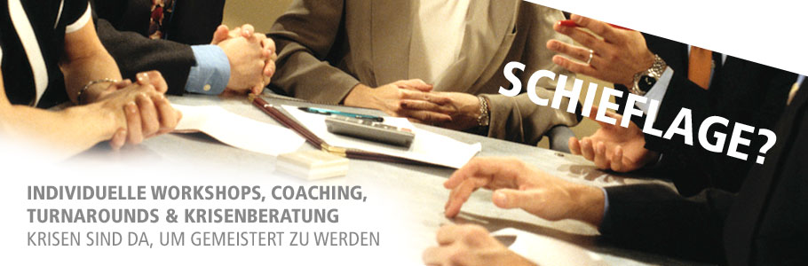 Krisenmanagement, Turnaround, Coaching, Workshops